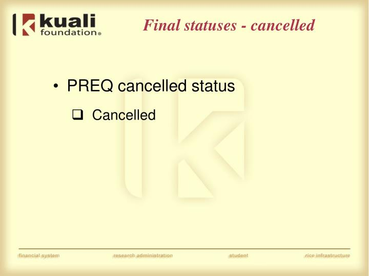 Final statuses - cancelled