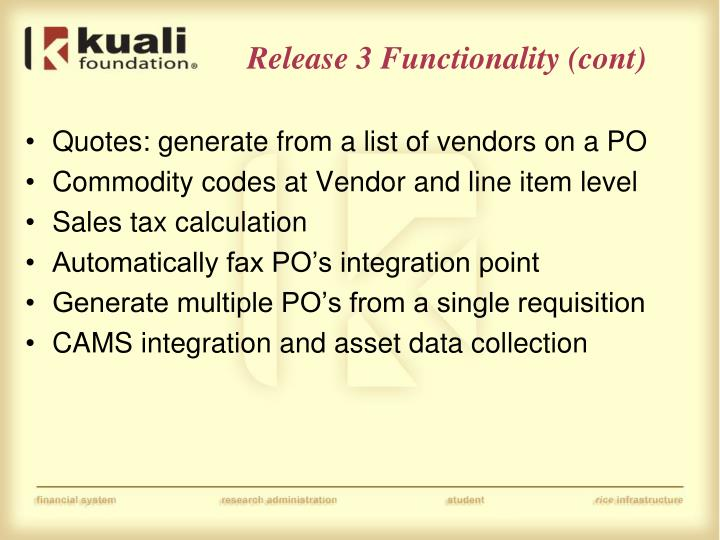 Release 3 Functionality (cont)