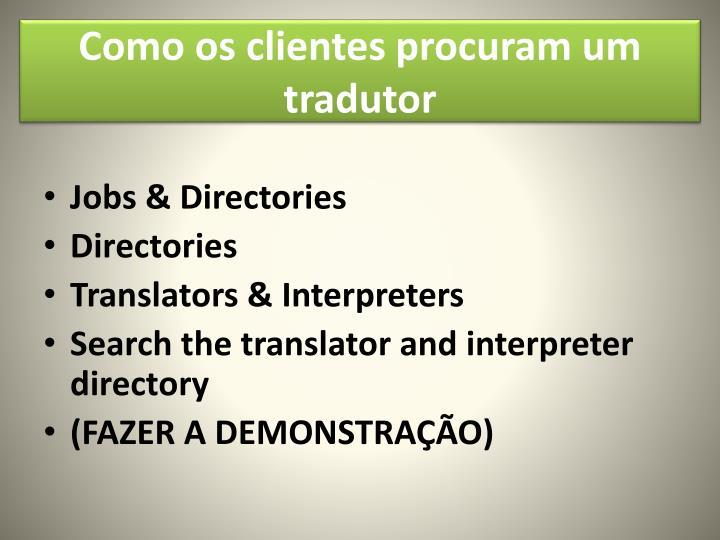 Como os clientes procuram um tradutor
