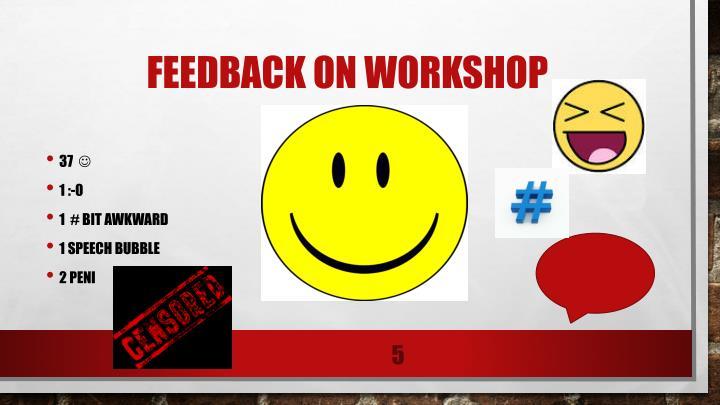 Feedback on workshop