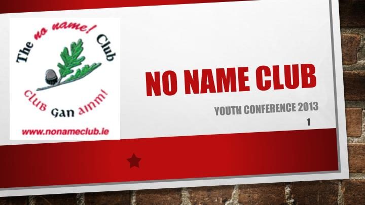No name club