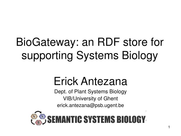 Biogateway an rdf store for supporting systems biology