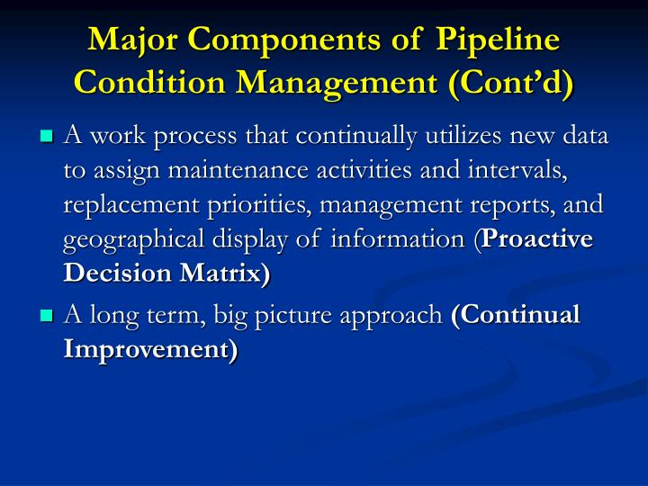 Major Components of Pipeline Condition Management (Cont'd)