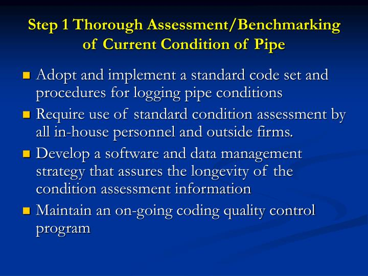 Step 1 Thorough Assessment/Benchmarking of Current Condition of Pipe