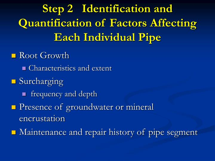 Step 2   Identification and Quantification of Factors Affecting Each Individual Pipe