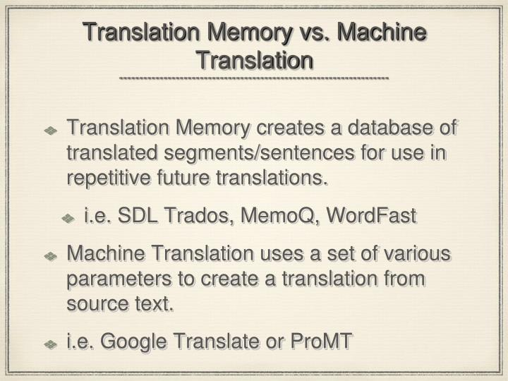 Translation Memory vs. Machine Translation