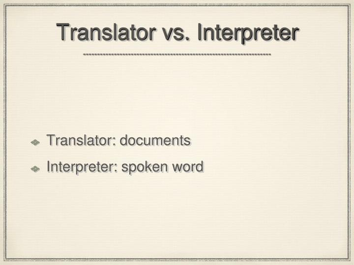 Translator vs. Interpreter