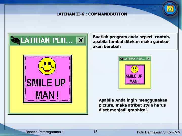 LATIHAN II-6 : COMMANDBUTTON