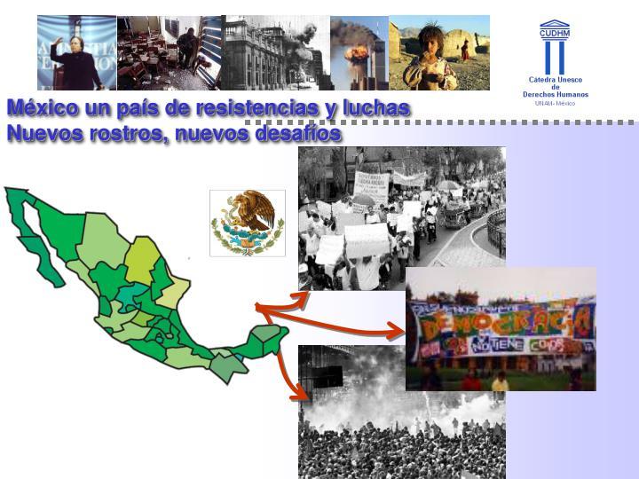 México un país de resistencias y luchas
