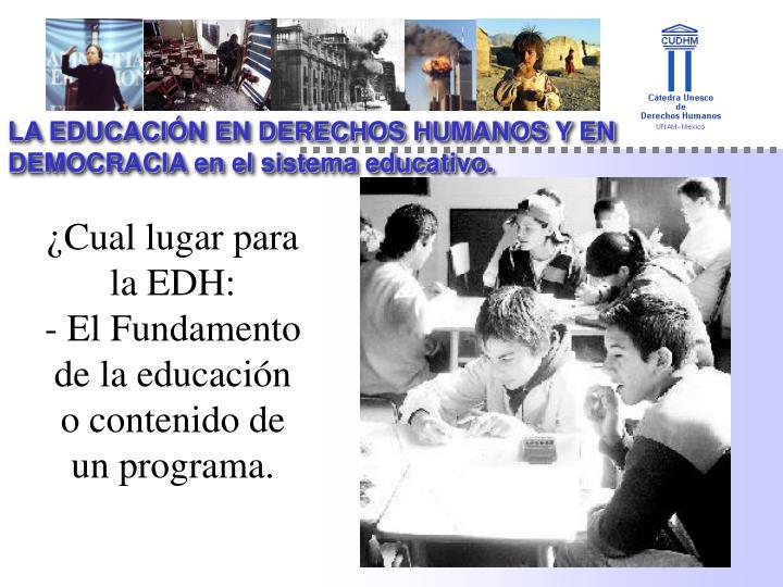 LA EDUCACIÓN EN DERECHOS HUMANOS Y EN DEMOCRACIA en el sistema educativo.