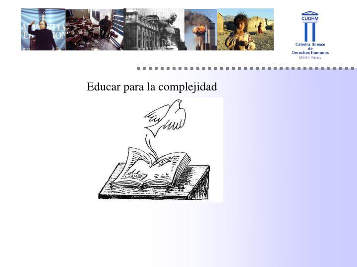 Educar para la complejidad