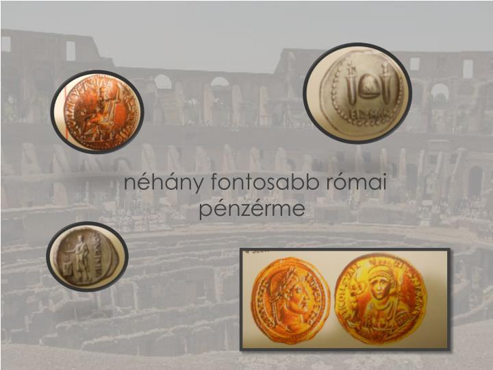 néhány fontosabb római pénzérme
