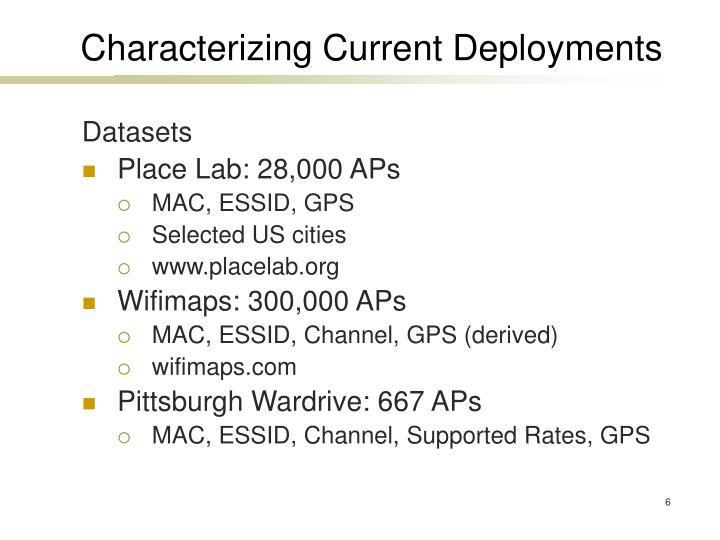 Characterizing Current Deployments