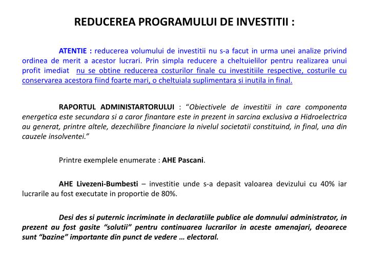 REDUCEREA PROGRAMULUI DE INVESTITII :