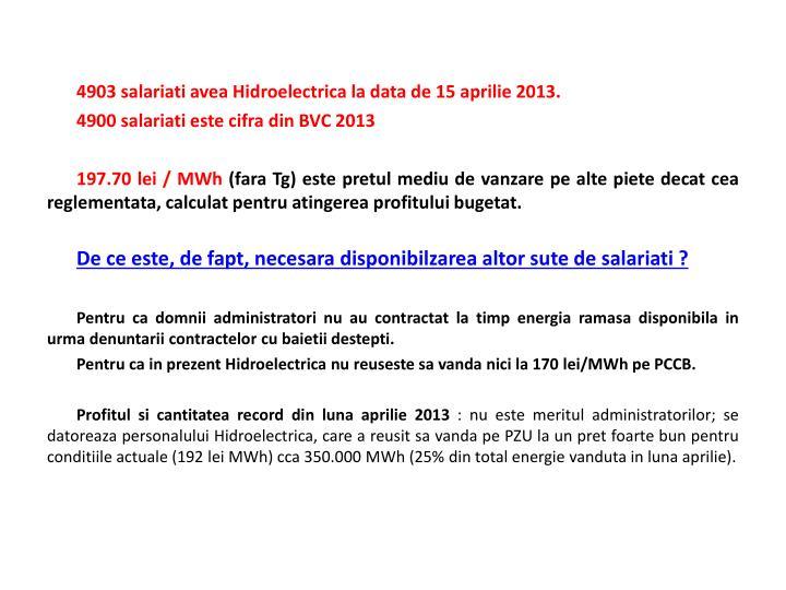 4903 salariati avea Hidroelectrica la data de 15 aprilie 2013.