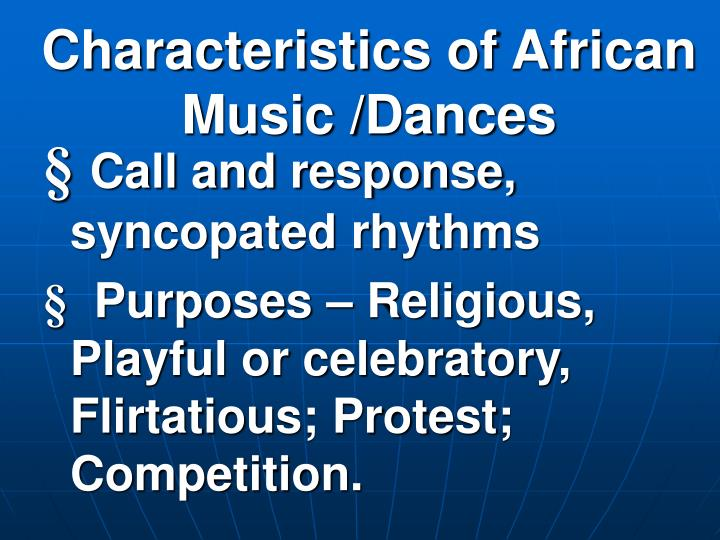 Characteristics of African Music /Dances