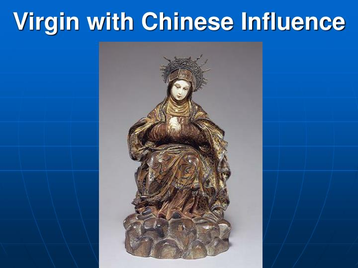 Virgin with Chinese Influence