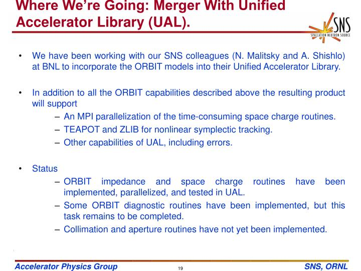 Where We're Going: Merger With Unified Accelerator Library (UAL).