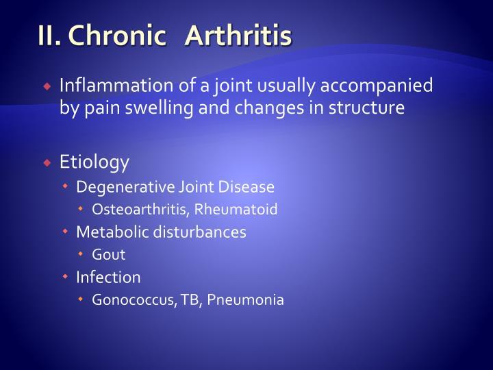 II. Chronic   Arthritis