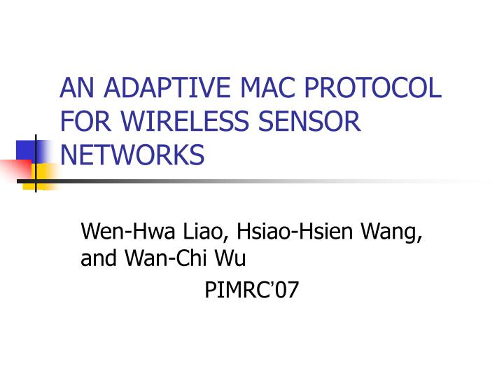 An adaptive mac protocol for wireless sensor networks