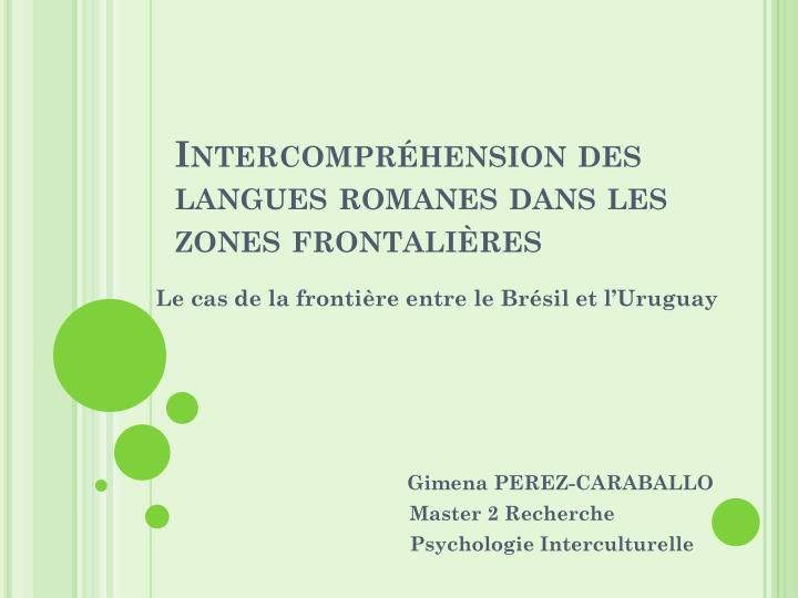 Intercompr hension des langues romanes dans les zones frontali res