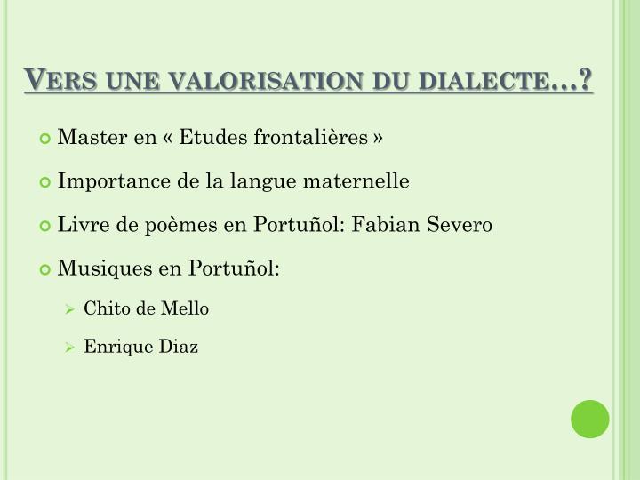 Vers une valorisation du dialecte…?