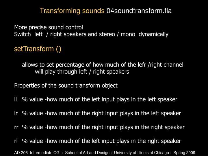 More precise sound control