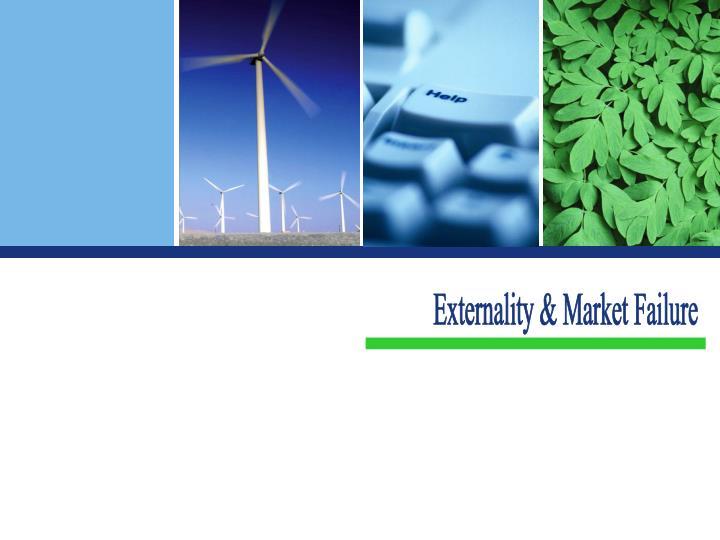 Externality & Market Failure