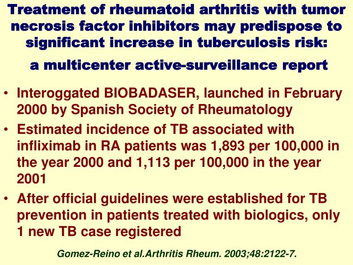 Treatment of rheumatoid arthritis with tumor necrosis factor inhibitors may predispose to significant increase in tuberculosis risk: