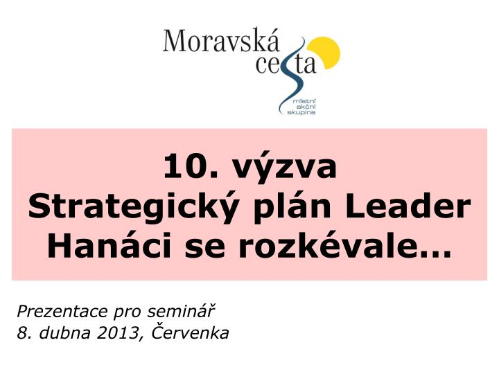 10 v zva strategick pl n leader han ci se rozk vale