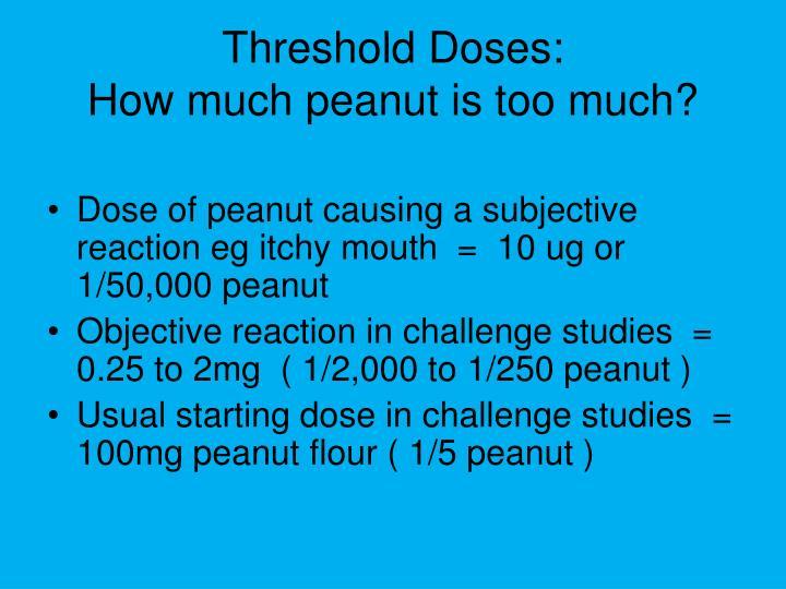 Threshold Doses: