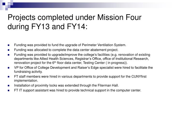 Projects completed under Mission Four during FY13 and FY14: