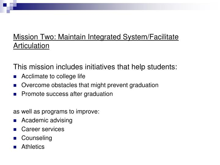 Mission Two: Maintain Integrated System/Facilitate Articulation