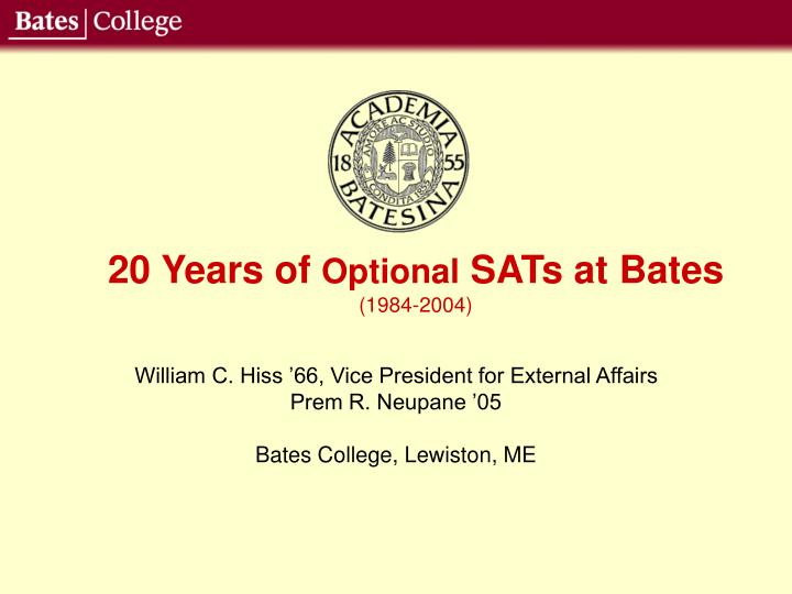 20 years of optional sats at bates 1984 2004