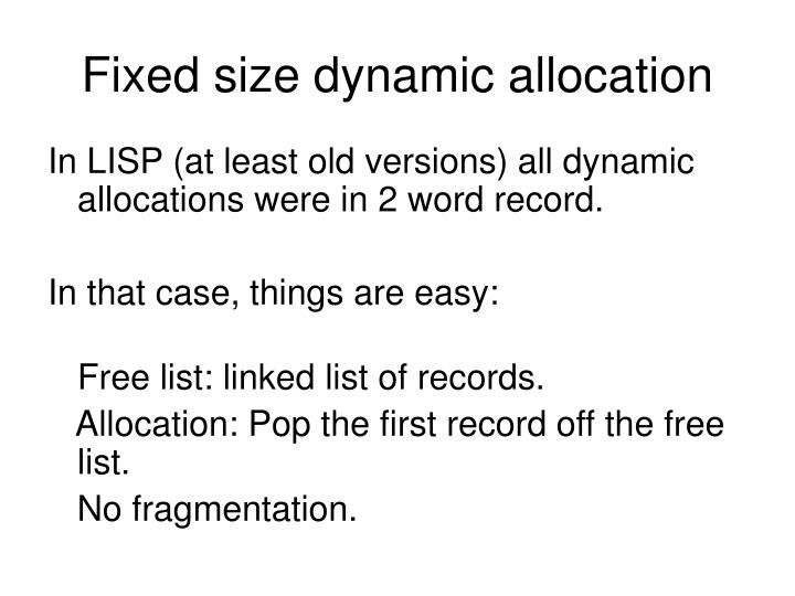 Fixed size dynamic allocation