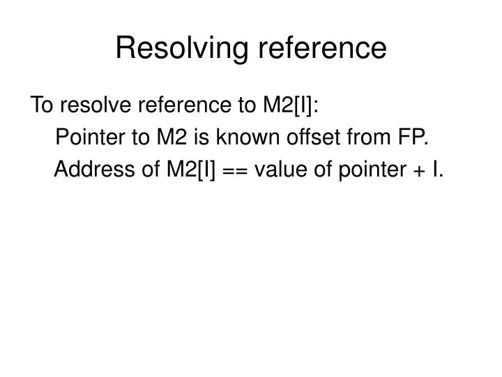 Resolving reference