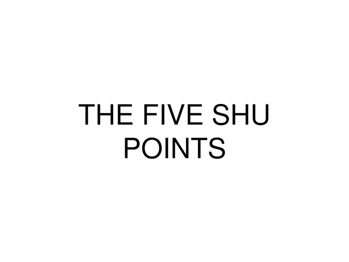 THE FIVE SHU POINTS
