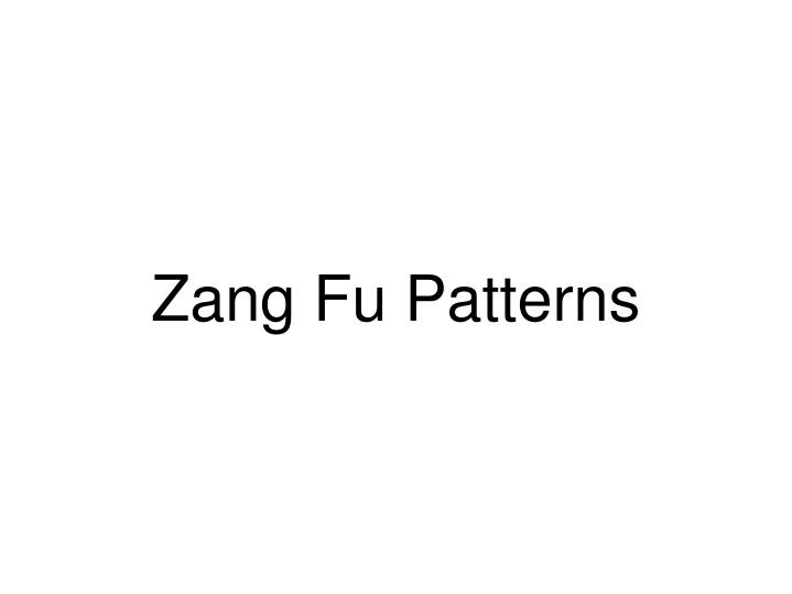 Zang Fu Patterns