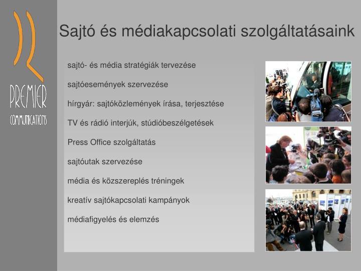 Sajtó és médiakapcsolati szolgáltatásaink