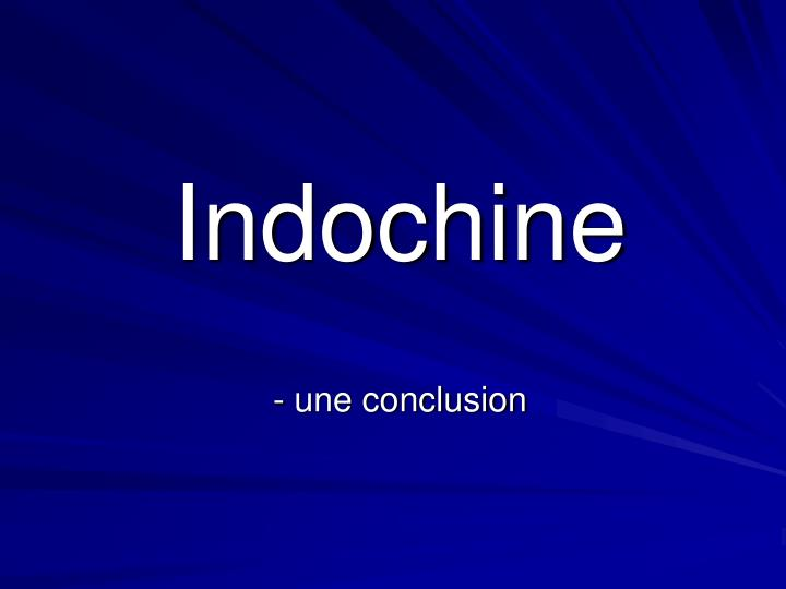 Indochine une conclusion