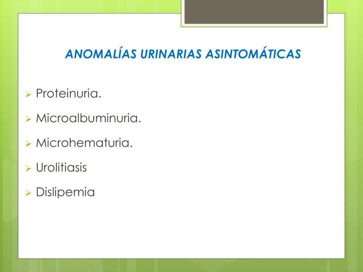 ANOMALÍAS URINARIAS ASINTOMÁTICAS