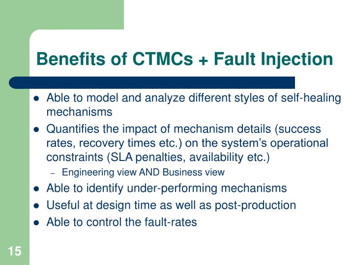 Benefits of CTMCs + Fault Injection