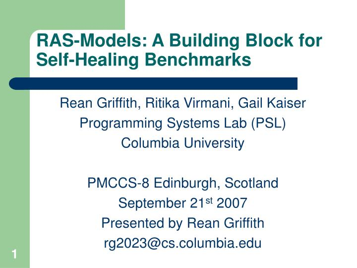 Ras models a building block for self healing benchmarks