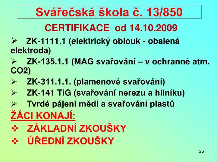 Svářečská škola č. 13/850