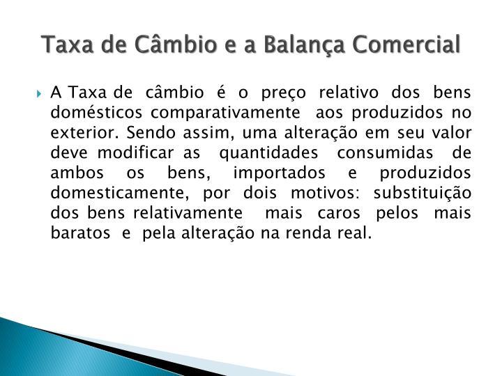 Taxa de Câmbio e a Balança Comercial