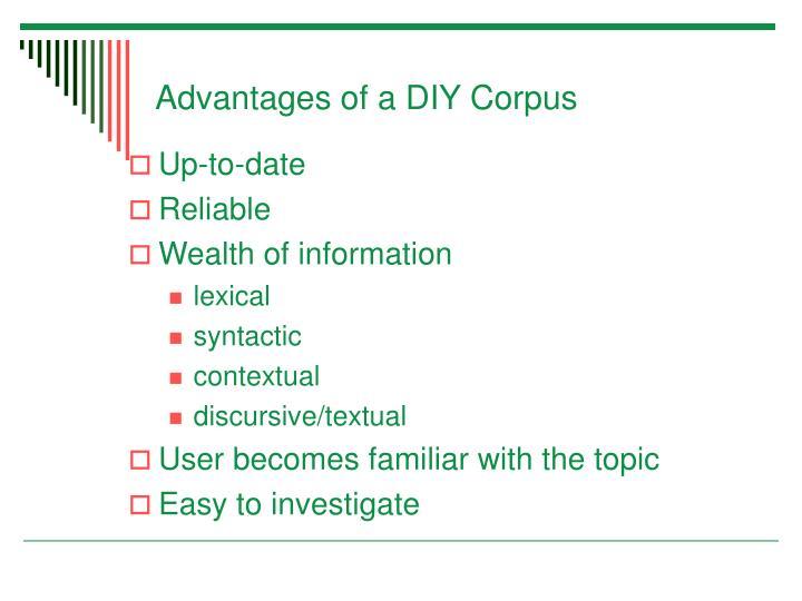 Advantages of a DIY Corpus