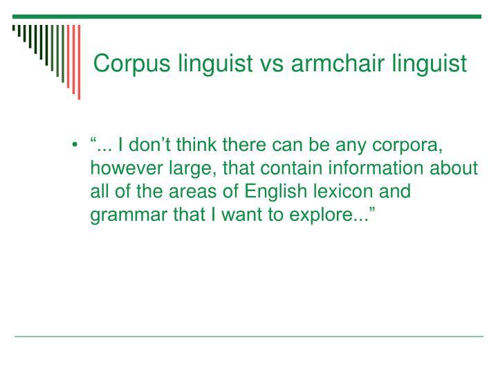 Corpus linguist vs armchair linguist