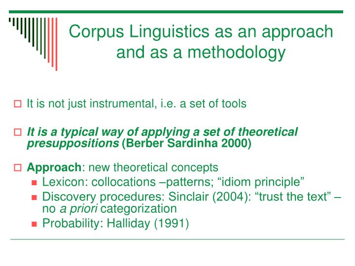Corpus linguistics as an approach and as a methodology