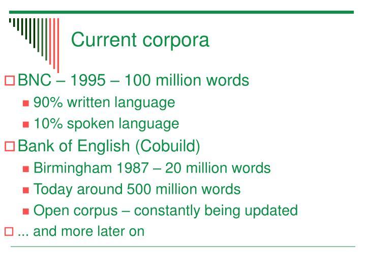 Current corpora