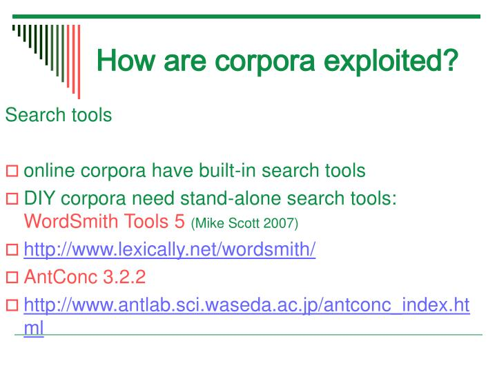 How are corpora exploited?